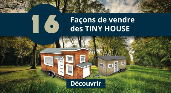 Lancez votre business de TINY HOUSE